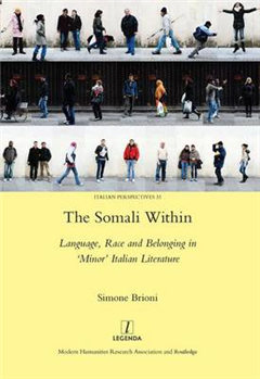The Somali Within: Language, Race and Belonging in `Minor\' Italian Literature
