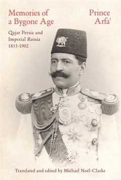 Memories of a Bygone Age - Qajar Persia and Imperial Russia