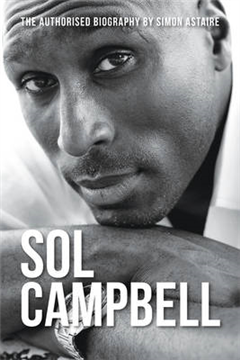 Sol Campbell: Sol Searching - Authorised Biography