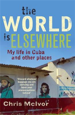 The World Is Elsewhere: My Life in Morrocco and Other Places