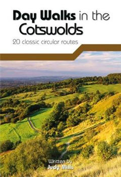 Day Walks in the Cotswolds: 20 Classic Circular Routes