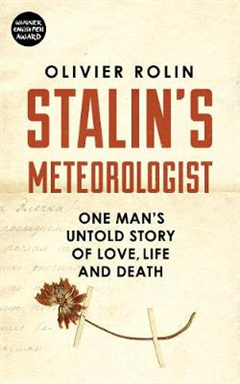 Stalin\'s Meteorologist: One Man\'s Untold Story of Love, Life and Death