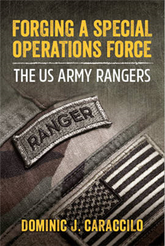 Forging a Special Operations Force: The Us Army Rangers