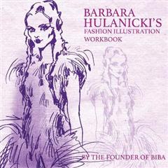 Barbara Hulanicki\'s Fashion Illustration Workbook