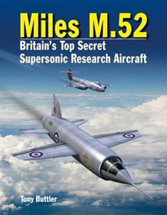 Miles M.52: Britain\'s Top Secret Supersonic Research Aircraft