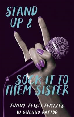 Stand Up and Sock It to Them Sister: Funny, Feisty Females