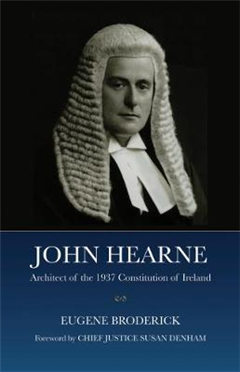 John Hearne: Architect of the 1937 Constitution of Ireland