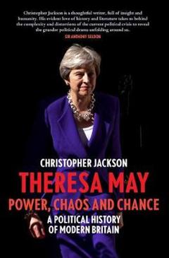 Theresa May: Power, Chaos and Chance