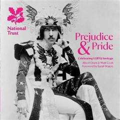 Prejudice & Pride: Celebrating LGBTQ Heritage, A National Trust Guide