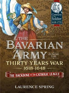 Bavarian Army During the Thirty Years War, 1618-1648