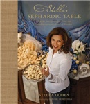 Stella\'s Sephardic Table: Jewish Family Recipes from the Mediterranean Island of Rhodes