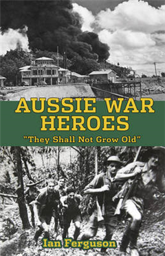 Aussie War Heroes: \'They Shall Not Grow Old\'