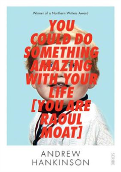 You Could Do Something Amazing with Your Life �You Are Raoul