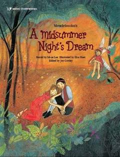 Mendelssohn\'s A Midsummer Night\'s Dream