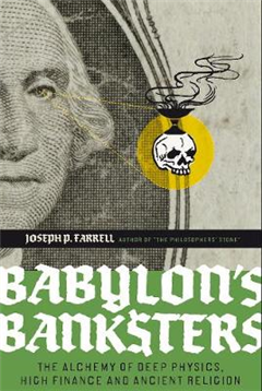 Babylon\'s Banksters: An Alchemy of Deep Physics, High Finance and Ancient Religion