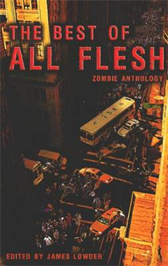 Best of All Flesh: Zombie Anthology