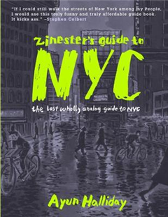Zinester\'s Guide To Nyc: The Last Wholly Analog Guide to NYC