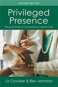 Privileged Presence: Personal Stories of Connection in Health Care
