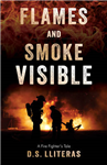 Flames and Smoke Visible: A Firefighter\'s Tale