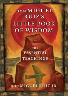 Don Miguel Ruiz's Little Book of Wisdom