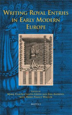 Writing Royal Entries in Early Modern Europe