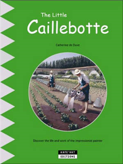 The Little Caillebotte: Discover His Life, His Work and His Multiple Talents