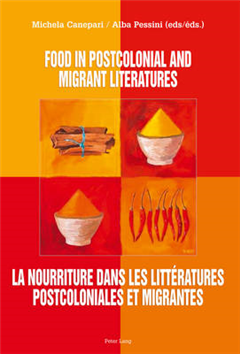 Food in postcolonial and migrant literatures- La nourriture dans les litteratures postcoloniales et migrantes