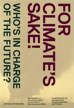 For Climate\'s Sake!: A Visual Reader of Climate Change