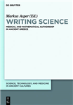 Writing Science: Medical and Mathematical Authorship in Ancient Greece