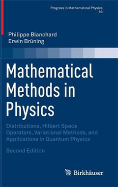 Mathematical Methods in Physics: Distributions, Hilbert Space Operators, Variational Methods, and Applications in Quantum Physics