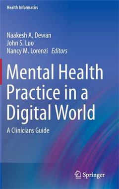Mental Health Practice in a Digital World: A Clinicians Guide