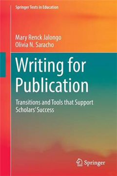 Writing for Publication: Transitions and Tools that Support Scholars\' Success