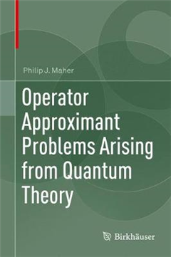 Operator Approximant Problems Arising from Quantum Theory
