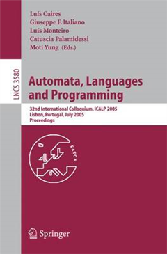 Automata, Languages and Programming: 32nd International Colloquim, ICALP 2005, Lisbon, Portugal, July 11-15, 2005, Proceedings