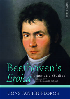 """Beethoven\'s """"Eroica"""": Thematic Studies- Translated by Ernest Bernhardt-Kabisch"""
