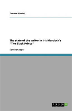 The State of the Writer in Iris Murdoch\'s the Black Prince