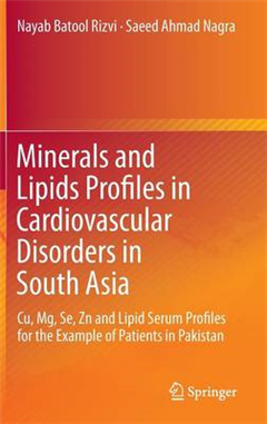 Minerals and Lipids Profiles in Cardiovascular Disorders in South Asia: Cu, Mg, Se, Zn and Lipid Serum Profiles for the Example of Patients in Pakistan