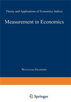 Measurement in Economics: Theory and Applications of Economics Indices
