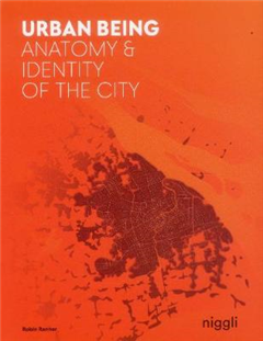 Urban Being: Anatomy & Identity of the City