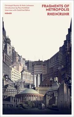 Fragments of Metropolis - Rhein & Ruhr