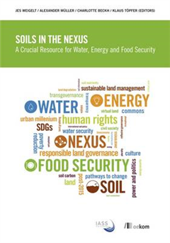 Soils in the Nexus: A Crucial Resource for Water, Energy and Food Security