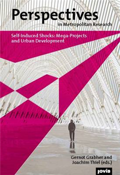 Perspectives in Metropolitan Research: Self-Induced Shocks: Mega-Projects and Urban Development: Volume I