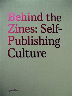 Behind the Zines: Self-publishing Culture