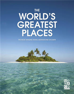 World\'s Greatest Places: The Most Amazing Travel Destinations on Earth