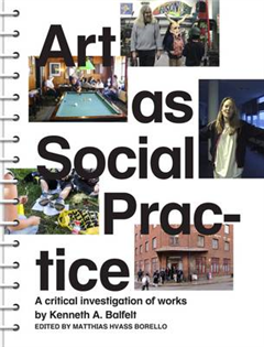 Art as Social Practice - A Critical Investigation of Works b