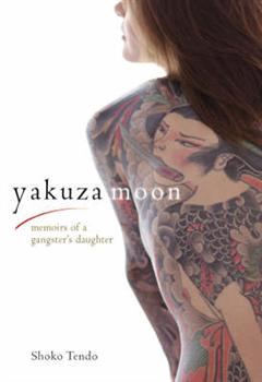 Yakuza Moon: Memoirs Of A Gangster\'s Daughter