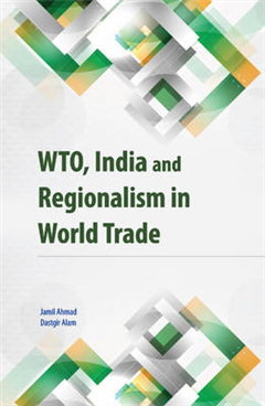 WTO, India & Regionalism in World Trade