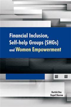Financial Inclusion, Self-Help Groups (SHGs) & Women Empower