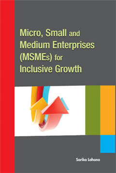 Micro, Small & Medium Enterprises (MSMEs) for Inclusive Grow