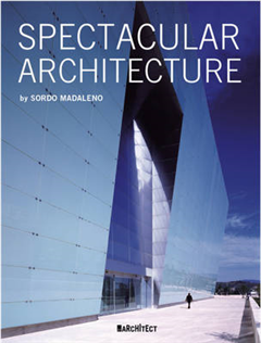 Spectacular Architecture: By Sordo Madaleno